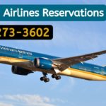 Dial Vietnam Airlines Reservations Phone Number: 1800-273-3602