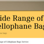 Wide Range of Cellophane Bags Service