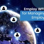 Employ Workforce Management Software Suite for Remote Management