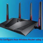 Easy Steps to Configure Asus Wireless Router using 192.168.1.1